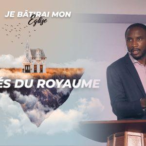 Clés Du Royaume | Je Bâtirai Mon Église [PART.2]