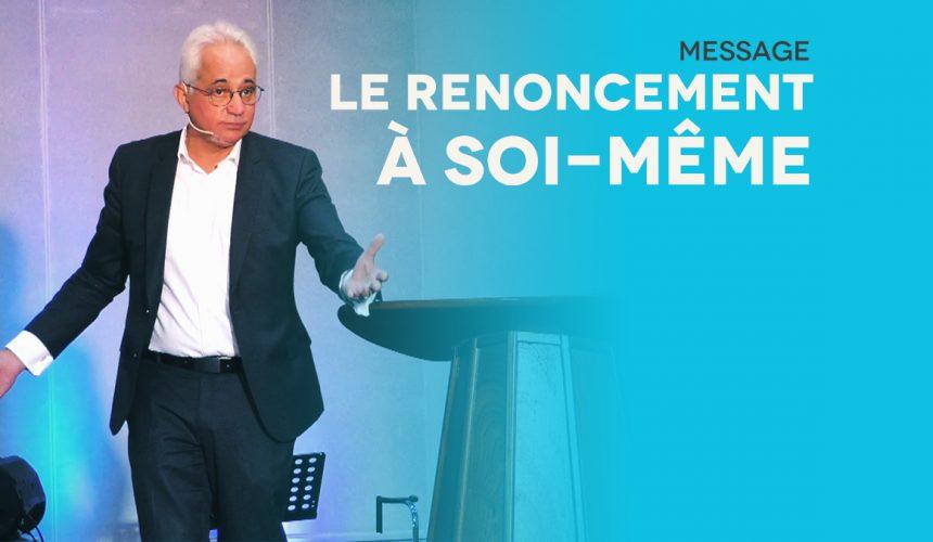 Le Renoncement À Soi-Même – Pst Georges Michel