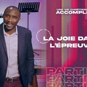 La Joie Dans l'Épreuve   Une Vie Chrétienne Accomplie [PART.1]