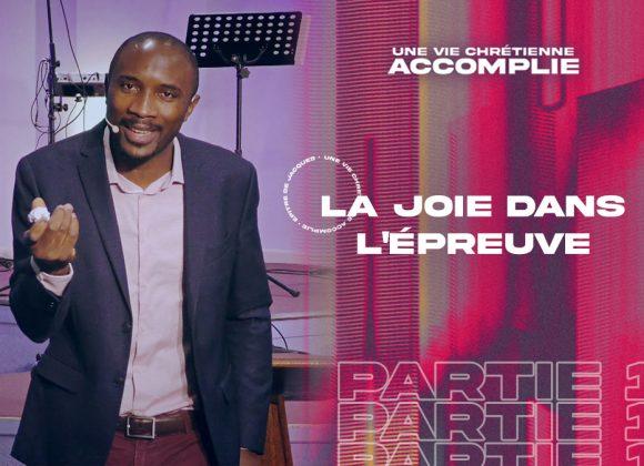 La Joie Dans l'Épreuve | Une Vie Chrétienne Accomplie [PART.1]