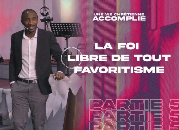 La Foi Libre De Tout Favoritisme   Une Vie Chrétienne Accomplie [PART.4]