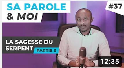 Sa Parole & Moi | La Sagesse Du Serpent [PART.3]