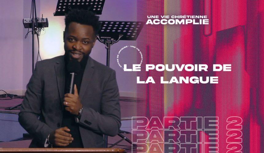 Le Pouvoir De La Langue | Une Vie Chrétienne Accomplie [PART.2]