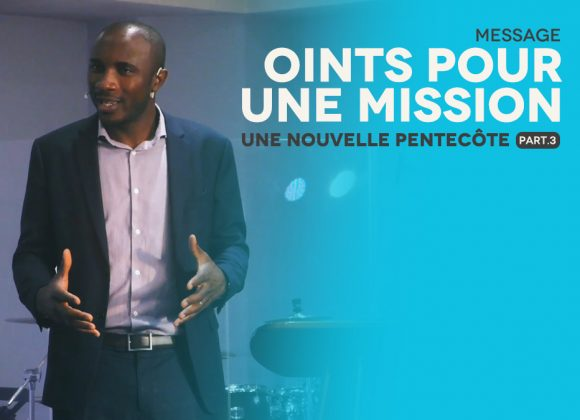 Oint Pour Une Mission   Une Nouvelle Pentecôte [PART.3]