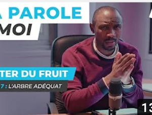 Sa Parole & Moi | L'Arbre Adéquat | Porter Du Fruit ! [PART.7]