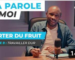 Sa Parole & Moi | Travailler Dur | Porter De Fruit! [PART.8]