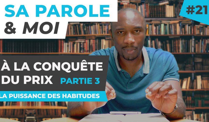 La Puissance Des Habitudes | À La Conquête Du Prix [PART.3]