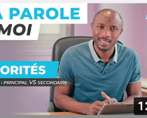 Sa Parole & Moi | Principal VS Secondaire | PRIORITÉS [PART.2]