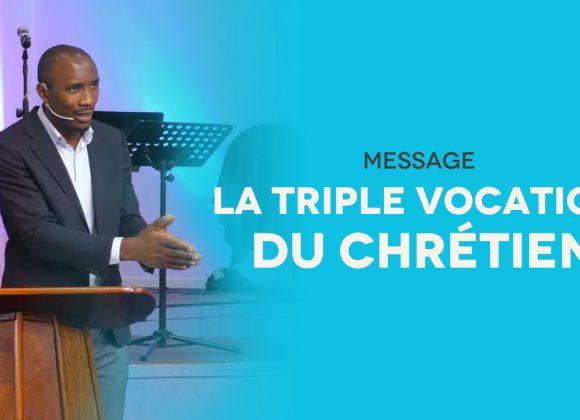 La triple vocation du chrétien | Pst Cyrille Sofack