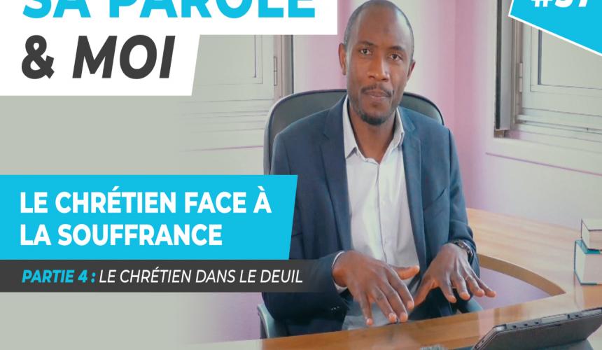 Sa Parole & Moi   Le Chrétien Dans Le Deuil   Le Chrétien Dans La Douleur [PART.4]