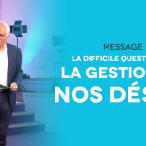 La difficile question de la gestion de nos désirs   Pst Georges Michel