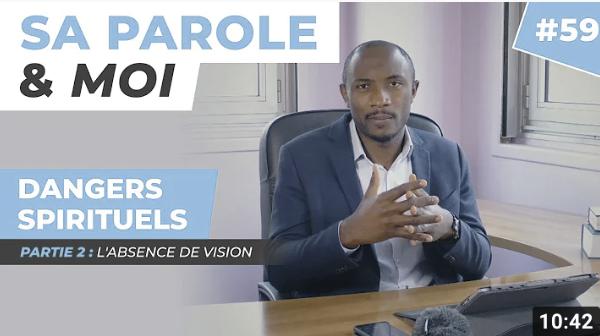 Sa Parole & Moi   L'Absence De Vision   Dangers Spirituels [PART.2]